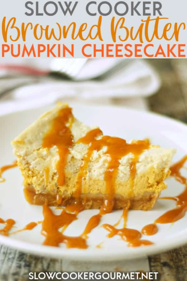 From crips Autumn days to holidays and everything in between, this Slow Cooker Browned Butter Pumpkin Cheesecake is the best way to celebrate the season! Sweet, creamy and so simple this dessert will be a hit with your loved ones! #slowcooker #cheesecake #pumpkincheesecake