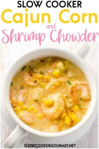 A delicious and easy dinner, this Slow Cooker Cajun Corn and Shrimp Chowder will have you dreaming of the Gulf shore and it's delicious flavors! #slowcookergourmet #cajun #corn #shrimp #chowder #cornchowder #shrimpchowder #cajuncorn #cajunshrimp