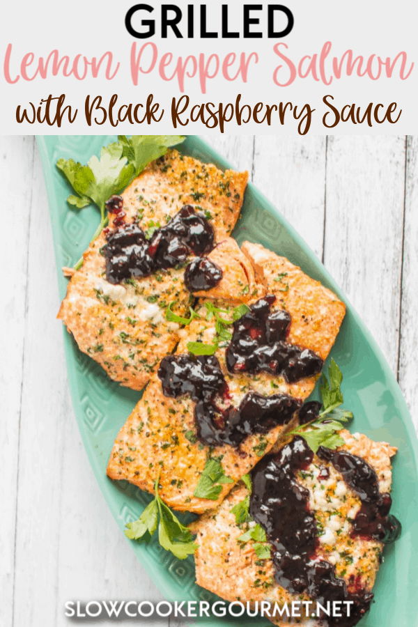 Grilled Lemon Pepper Salmon with Black Raspberry Sauce is an easy and healthy recipe to toss on your grill for a quick and tasty meal for you and your family.  #grilledsalmon #salmon