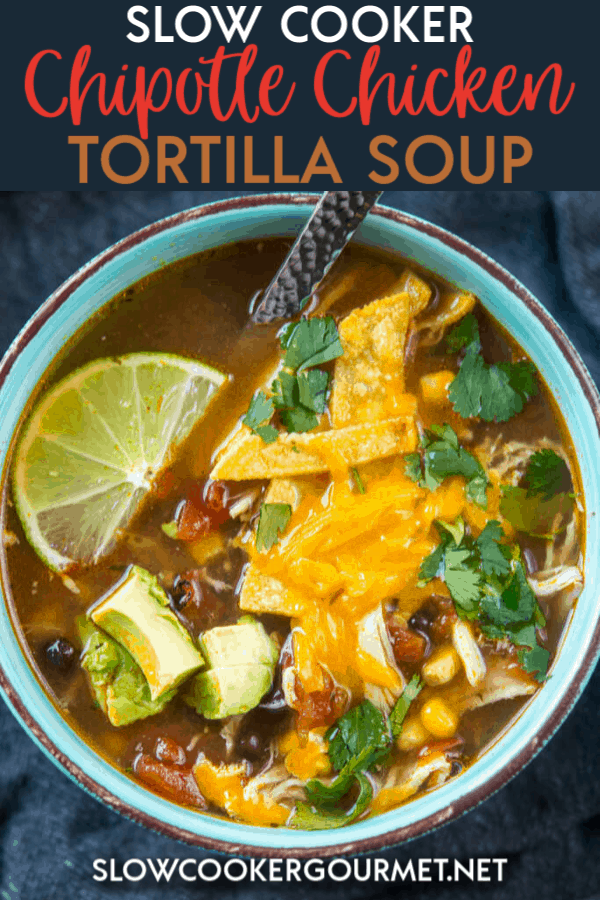 The most delicious version of chicken tortilla soup yet! And so simple in the slow cooker! Use quality ingredients and create a dinner you can be proud to serve your family! #slowcooker #chipotlechicken #chickentortillasoup