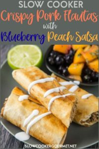 Perfect for summer! Slow Cooker Crispy Pork Flautas are an unexpected change from the usual dinner routine! Use fresh or frozen fruit to make the Blueberry Peach Salsa and enjoy this simple to prepare dinner bursting with fresh flavor! #slowcookergourmet #crispy #pork #flautas #porkflautas #blueberry #peach #salsa #peachsalsa
