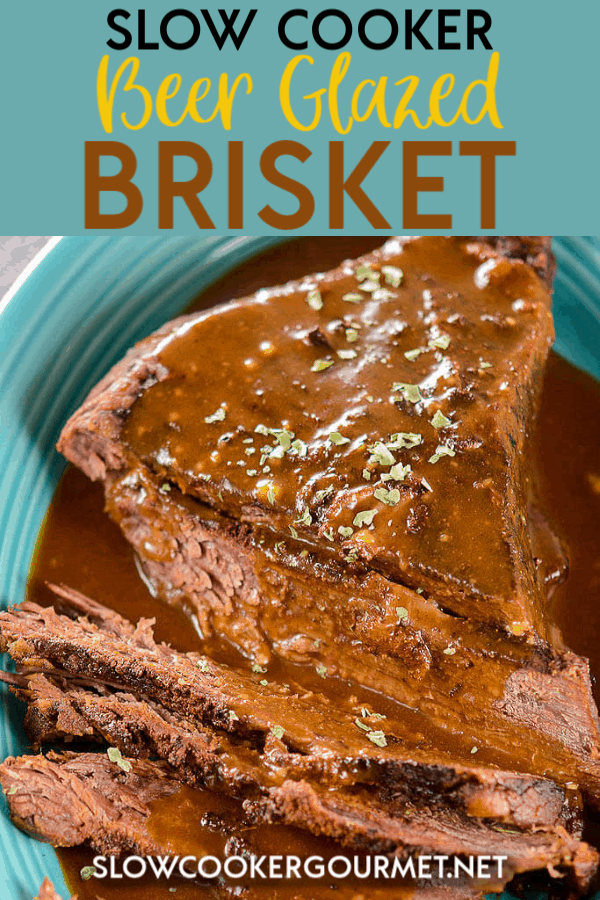 Slow Cooker Beer Glazed Brisket will be one of your new favorite dinners!  It's amazing meat to slice and serve on it's own, in sandwiches and more.  Top with one of your favorite bbq sauces and you have an amazing dish to serve up to your family and friends. #slowcooker #slowcookerbrisket