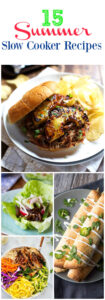 Using your slow cooker year round is brilliant and these 15 Summer Slow Cooker Recipes will keep you cooking all year long.