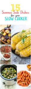 If you're looking for summer side dishes, you are in luck! We've created a collection of our favorite 15 Summer Side Dishes for your Slow Cooker.