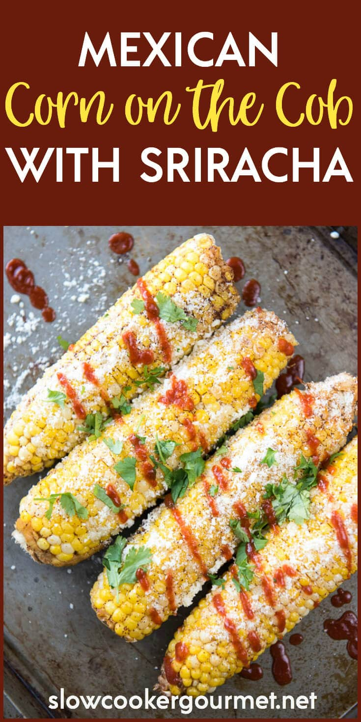 This simple Mexican Corn on the Cob with Sriracha and Cilantro is the perfect simple side dish to go with all your favorite Food Truck Friday main dish creations!