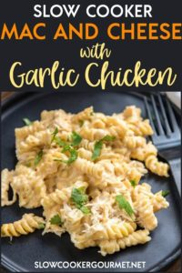 Slow Cooker Mac and Cheese is a simple and easy way to make totally homemade mac and cheese without a ton of work. Add garlic chicken to make it a filling meal the whole family will love. #slowcookergourmet #slowcooker #macandcheese #macaroni #garlic #chicken #garlicchicken #creamcheese #chickenbroth