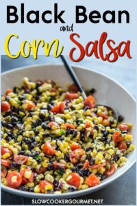 Black Bean and Corn Salsa is about to become your new favorite party treat! Quick to make and perfect for topping tacos, bowls or even for dipping chips! #slowcookergourmet #blackbean #corn #salsa #blackbeansalsa #cornsalsa